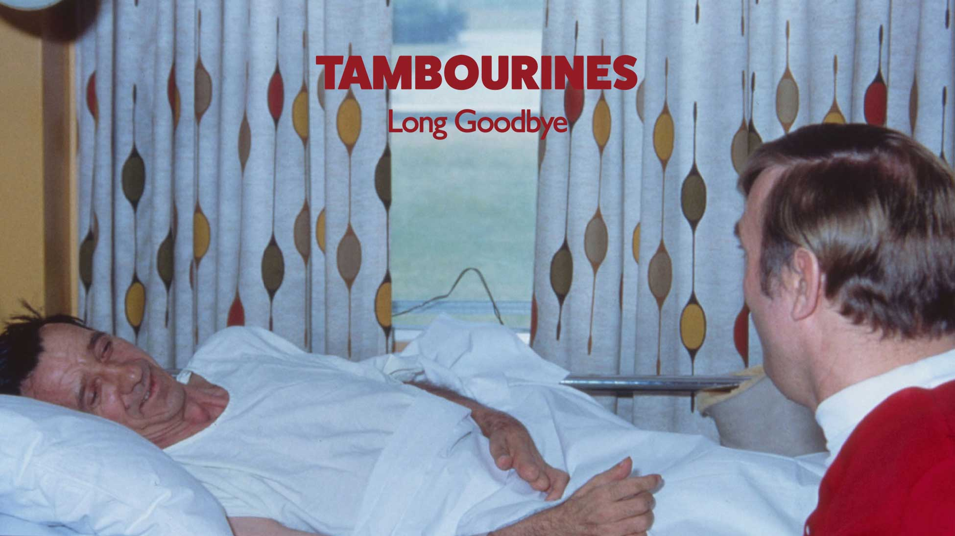Tambourines -Long Goodbye